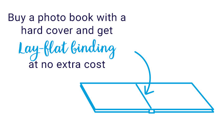 Buy a Photo Book with a hard cover and get Lay-Flat binding at no extra cost