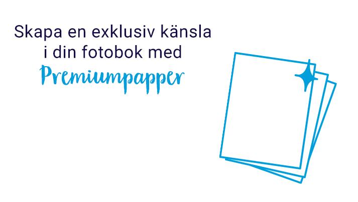 Skapa en exklusiv känsla i din fotobok med Premiumpapper